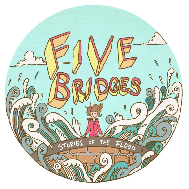 Five Bridges: Stories of the Flood
